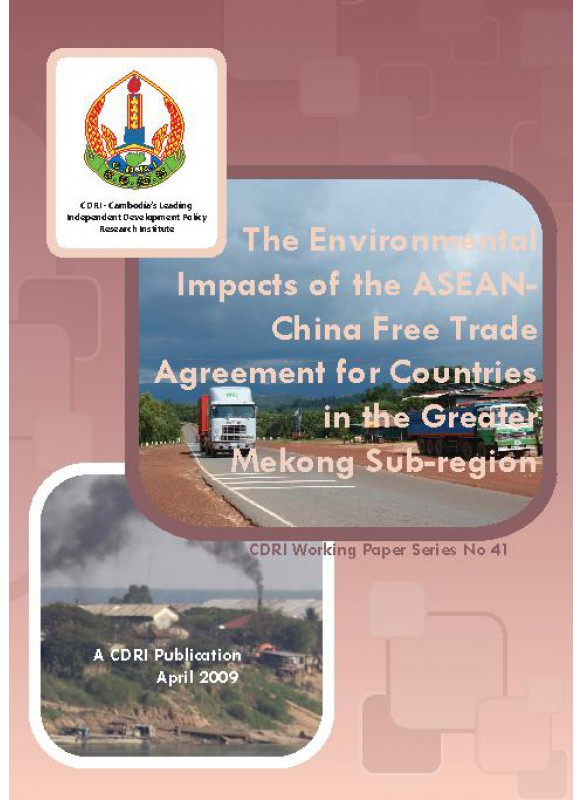 The EnvironmentalImpacts of the ASEAN - China Free TradeAgreement for Countriesin the GreaterMekong Sub-region