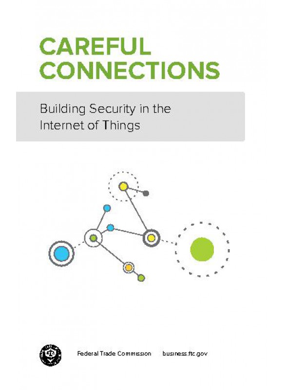 CAREFUL CONNECTIONS Building Security in The Internet of Things