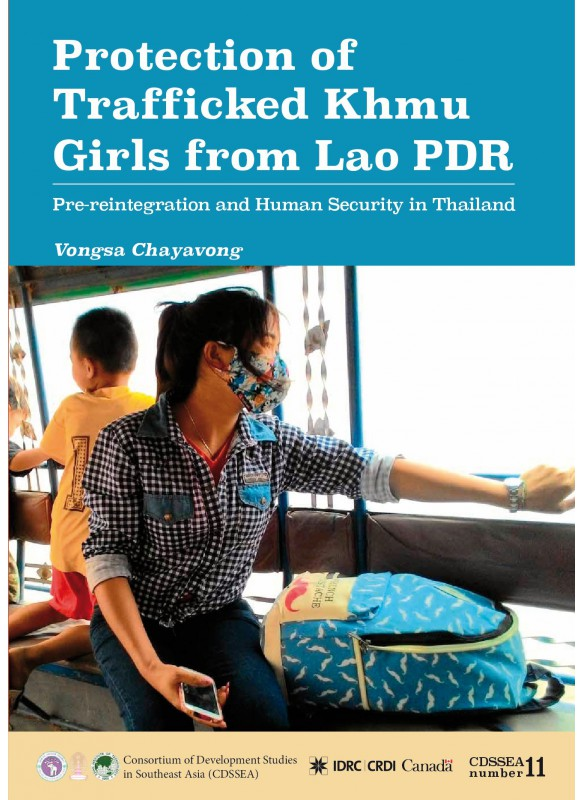 PROTECTION OF TRAFFICKED KHMU GIRLS FROM LAO PDR: CASES OF PRE-REINTEGRATION PROCESS AND HUMAN SECURITY IN THAILAND