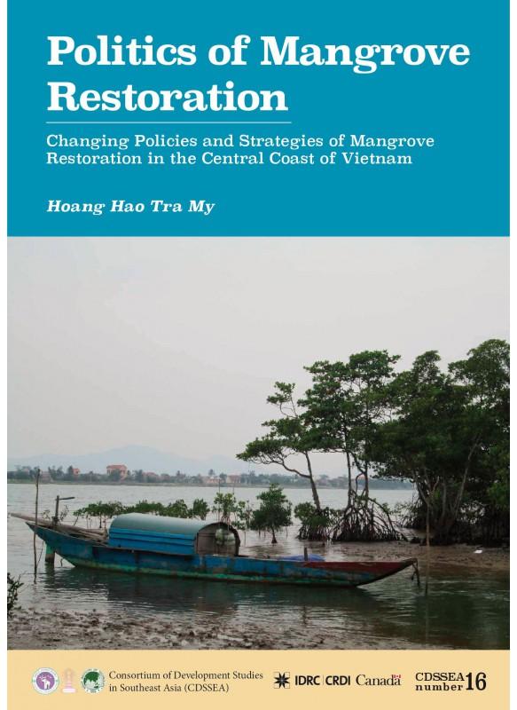 CDSSEA 16 Politics of Mangrove Restoration: Changing Policies and Strategies of Mangrove Restoration in the Central Coast of Vietnam