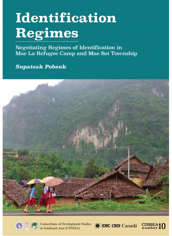 Regimes of Identification Negotiating Regimes of Identification in Mae La Refugee Camp and Mae Sot Township