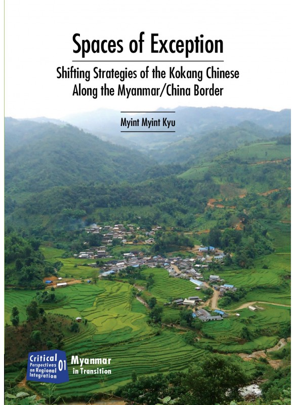 Spaces of Exception - Shift Strategies of the Kokang Chinese along the Myanmar / China border